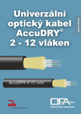 Univerzální optický kabel AccuDRY 2 - 12 vláken