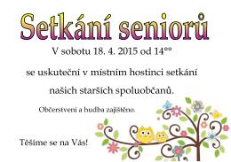 V sobotu 18. 4. 2015 od 14°° se uskuteční v místním hostinci setkání