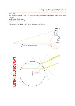 Trigonometrie v praktických úlohách Příklad 1) Jak dlouhý stín bude