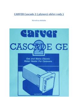 CARVER Cascade 2 ( plynový ohřev vody )