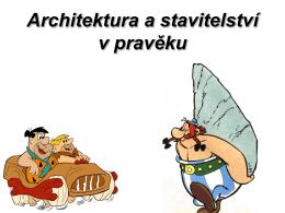 Architektura a stavitelství v pravěku