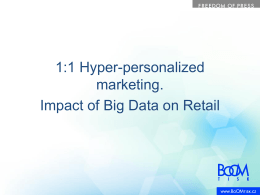 1:1 Hyper-personalized marketing. Impact of Big Data on Retail