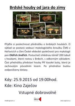 Brdské houby od jara do zimy Kdy: 25.9.2015 od 19:00hod. Kde