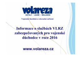 Informace o službách VLRZ zabezpečovaných pro vojenské