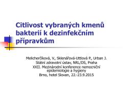 Citlivost vybraných kmenů bakterií k dezinfekčním přípravkům
