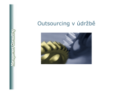 Outsourcing v údržbě - Management consulting