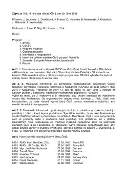 Zápis ze 185. (5.) schůze výboru ČMS dne 29. října 2015 Přítomni: J
