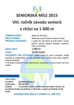 SENIORSKÁ MÍLE 2015 VIII. ročník závodu seniorů v chůzi na 1 600 m