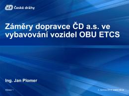 Záměry dopravce ČD a.s. ve vybavování vozidel OBU ETCS
