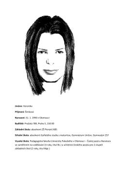 Jméno: Veronika Příjmení: Šimková Narození: 31. 1. 1990 v