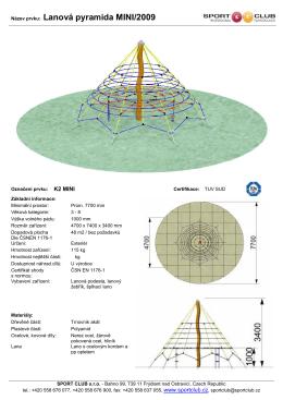 Lanová pyramida MINI