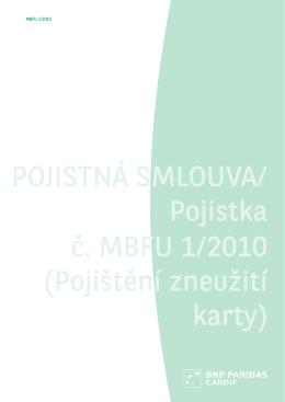 POJISTNÁ SMLOUVA/ Pojistka č. MBFU 1/2010 (Pojištění