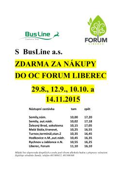 S BusLine a.s. ZDARMA ZA NÁKUPY DO OC FORUM LIBEREC 29.8., 12.9