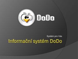 Prohládněte si prezentaci o systému DoDo