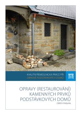 Opravy (restaurování) kamenných prvků podstávkových domů