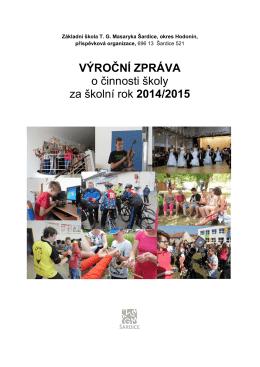 VÝROČNÍ ZPRÁVA o činnosti školy za školní rok 2014/2015