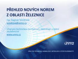 Vondrová, ÚNMZ - Přehled nových a připravovaných norem v