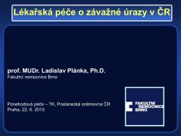 Ladislav Plánka, Fakultní nemocnice Brno