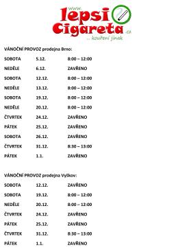 VÁNOČNÍ PROVOZ prodejna Brno: SOBOTA 5.12. 8:00 – 12:00