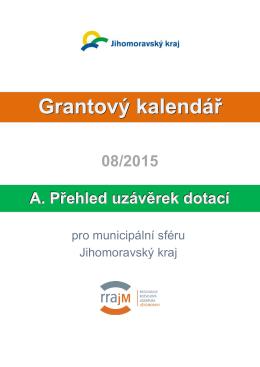 A. Přehled uzávěrek dotací Grantový kalendář