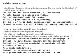 implicitní parametry (no) - při deklaraci funkce uvedeme hodnotu