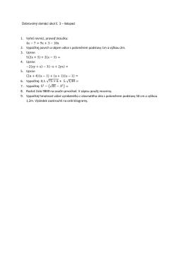 1. Vyřeš rovnici, proveď zkoušku: 4x − 7 = 9x + 3 − 10x 2. Vypočítej