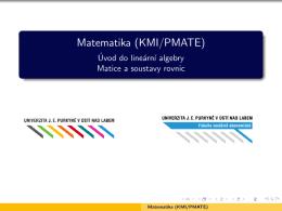 Matematika (KMI/PMATE) - Úvod do lineární algebry