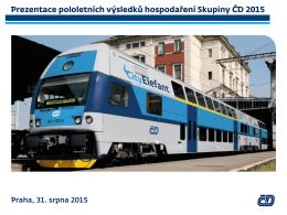 Prezentace pololetních výsledků Skupiny ČD 2015