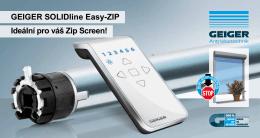 GEIGER SOLIDline Easy-ZIP Ideální pro váš Zip Screen!