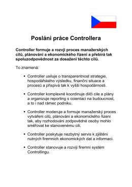 Posláni práce Controllera Controller formuje a rozvji proces