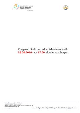 Kongremiz indirimli erken ödeme son tarihi 08.04.2016 saat 17.00`a