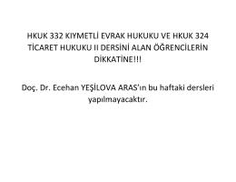 HKUK 332 KIYMETLİ EVRAK HUKUKU VE HKUK 324 TİCARET