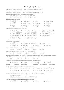Maturitní příklady – Funkce 1 c) f (x)=log(x2 −2 x+2) f) f (x)=log(x2 −2
