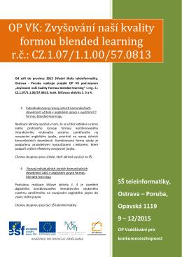 OP VK: Zvyšování naší kvality formou blended learning r.č.: CZ.1.07