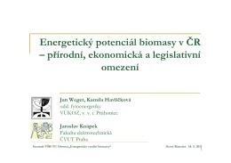 Weger - Potenciál biomasy v ČR - přírodní, legislativní a ekonomické