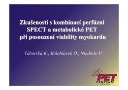 Zkušenosti s kombinací perfúzní SPECT a metabolické PET při