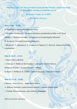 Blok I (9:00 – 10:30): Z. Hajšmanová: Nová