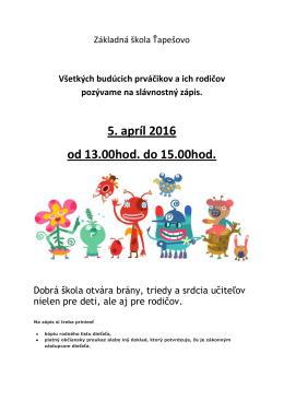 5. apríl 2016 od 13.00hod. do 15.00hod.