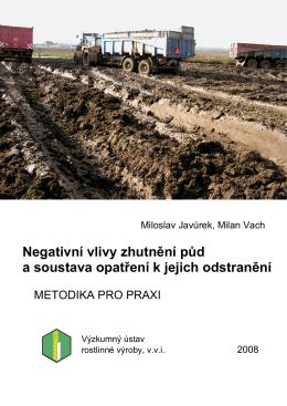 Negativní vlivy zhutnění půd a soustava opatření k jejich odstranění