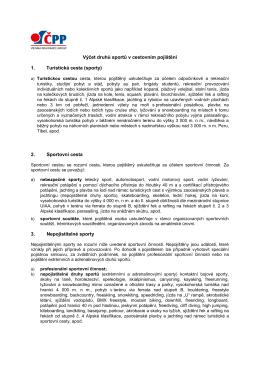 Výčet druhů sportů v cestovním pojištění 1. Turistická cesta (sporty