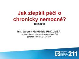 prezentace Ing. Jaromíra Gajdáčka, Ph.D., MBA