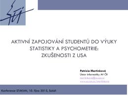 Aktivní zapojování studentů do výuky statistiky a psychometrie.