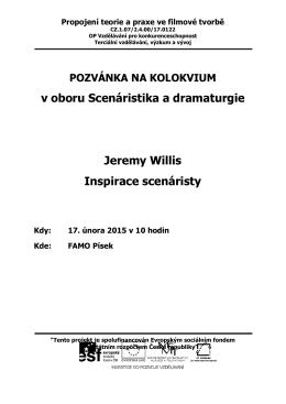 v oboru Scenáristika a dramaturgie Jeremy Willis Inspirace scenáristy