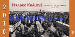Hradec Králové NA HISTORICKÝCH FOTOGRAFIÍCH