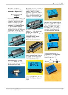 Speciálním provedením odrušovacích kondenzátorů jsou