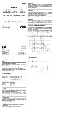 Přístroj sériového stmívače pro krátkocestné ovládání