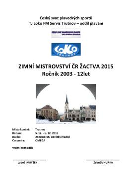 ZIMNÍ MISTROVSTVÍ ČR ŽACTVA 2015 Ročník
