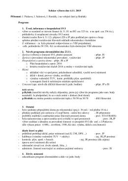 Schůze výboru dne 4.11. 2015 Přítomni: J. Pinkava, I. Salotová