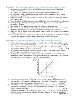 Dynamika – 1., 2., 3. Newtonův pohybový zákon, zákon zachování