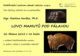 Lovci mamutu pod Palavou - Multifunkční centrum Lednice